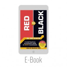 Red to Black: A Small Business Accountant's Guide To Quick Turnarounds (E-Book Download)